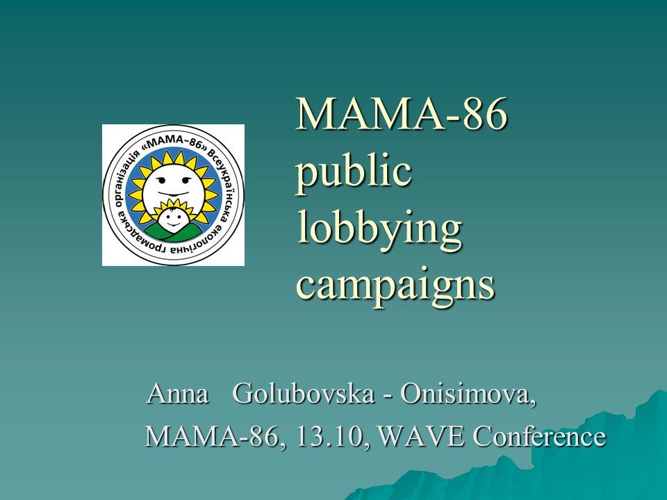 MAMA-86 public lobbying campaigns Anna Golubovska - Onisimova, MAMA-86, 13.10, WAVE Conference