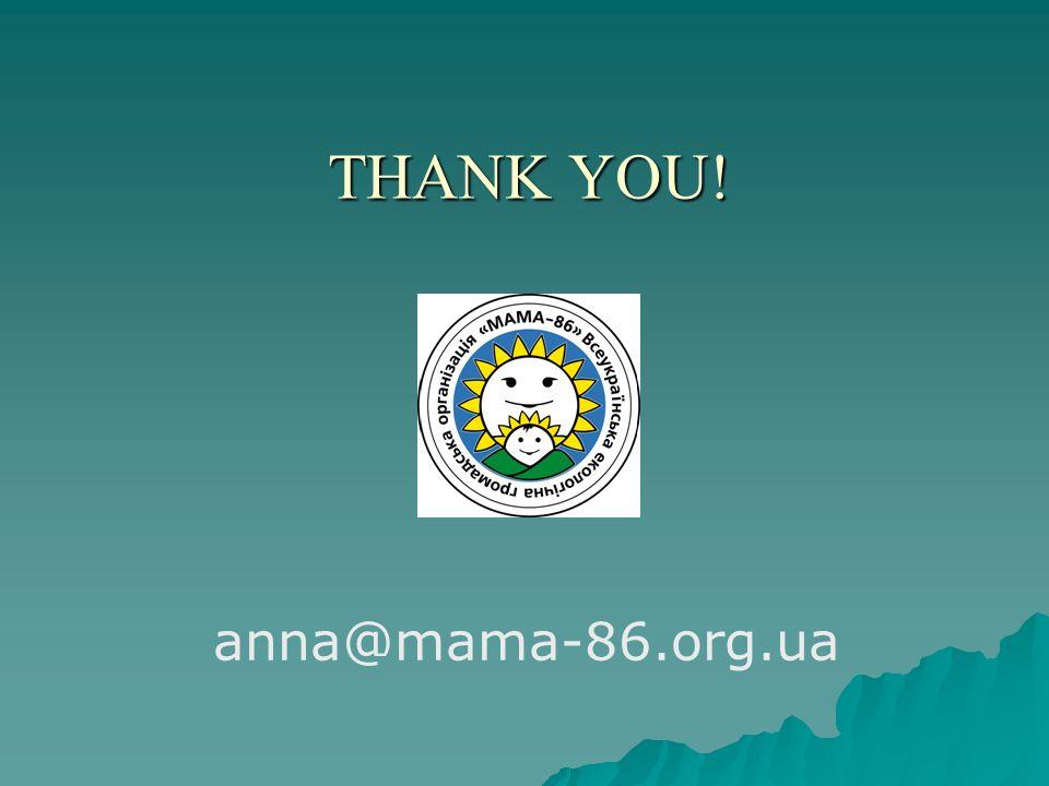 THANK YOU! anna@mama-86.org.ua