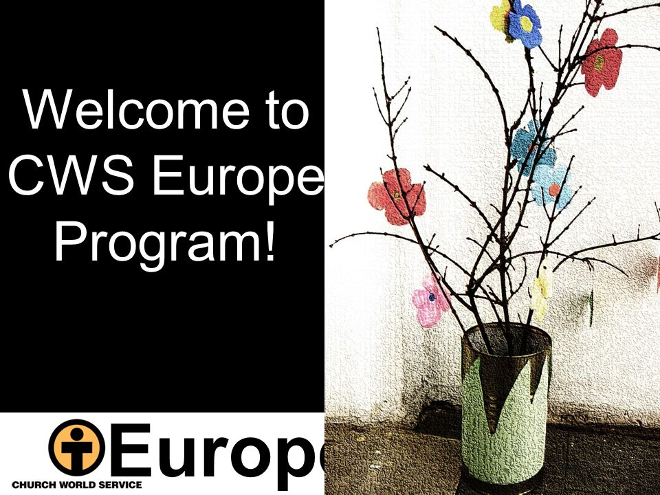 Europe Welcome to CWS Europe Program!