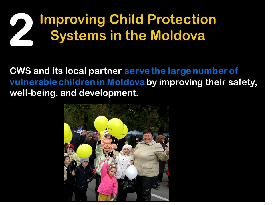 Improving Child Protection Systems in the Moldova CWS and its local partner serve the large number of vulnerable children in Moldova by improving thei