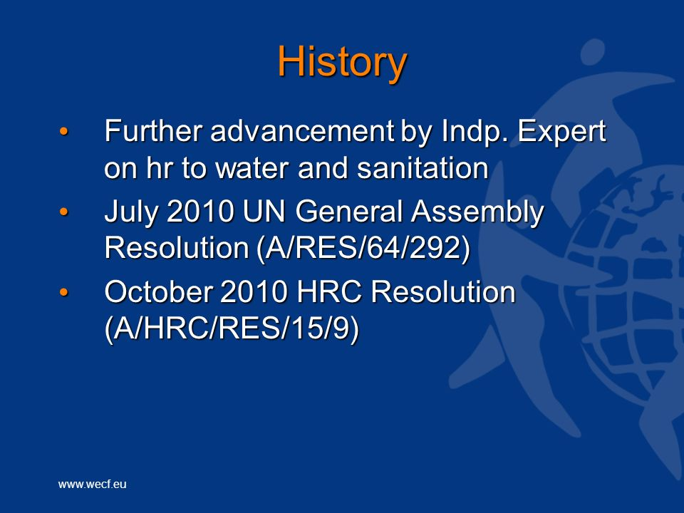 www.wecf.euHistory Further advancement by Indp. Expert on hr to water and sanitation Further advancement by Indp. Expert on hr to water and sanitation