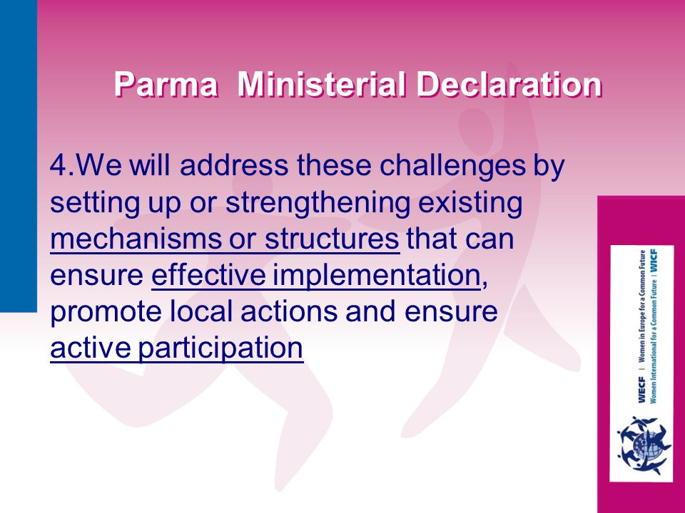Parma Ministerial Declaration 4.We will address these challenges by setting up or strengthening existing mechanisms or structures that can ensure effe