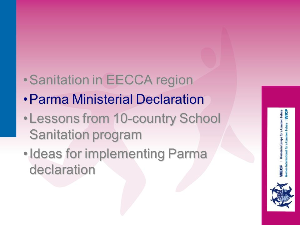Sanitation in EECCA regionSanitation in EECCA region Parma Ministerial DeclarationParma Ministerial Declaration Lessons from 10-country School Sanitat