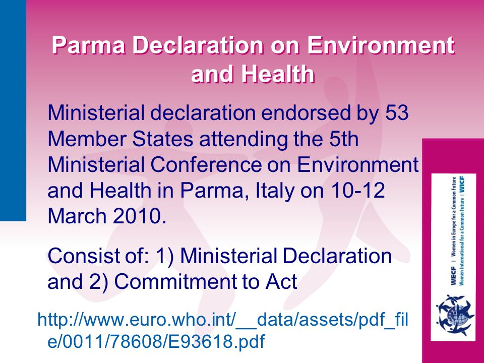 Parma Declaration on Environment and Health Ministerial declaration endorsed by 53 Member States attending the 5th Ministerial Conference on Environme