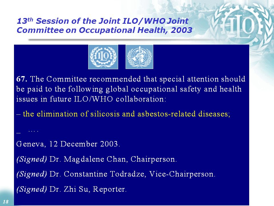 18 13 th Session of the Joint ILO/WHO Joint Committee on Occupational Health, 2003