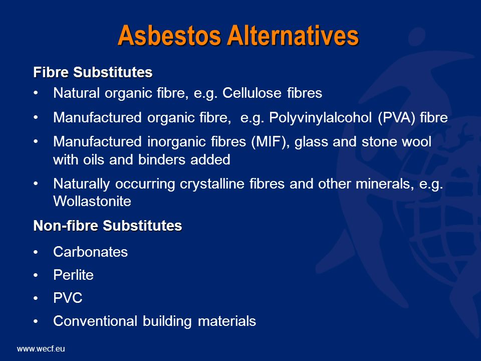 www.wecf.eu Asbestos Alternatives Fibre Substitutes Natural organic fibre, e.g.