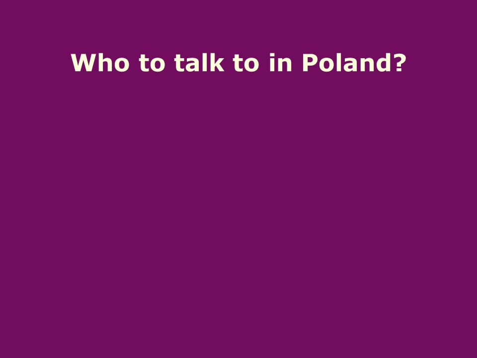 Who to talk to in Poland