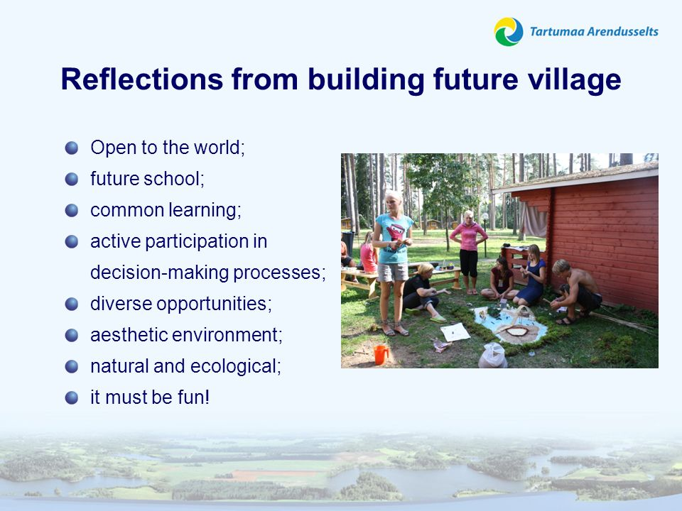 Reflections from building future village Open to the world; future school; common learning; active participation in decision-making processes; diverse
