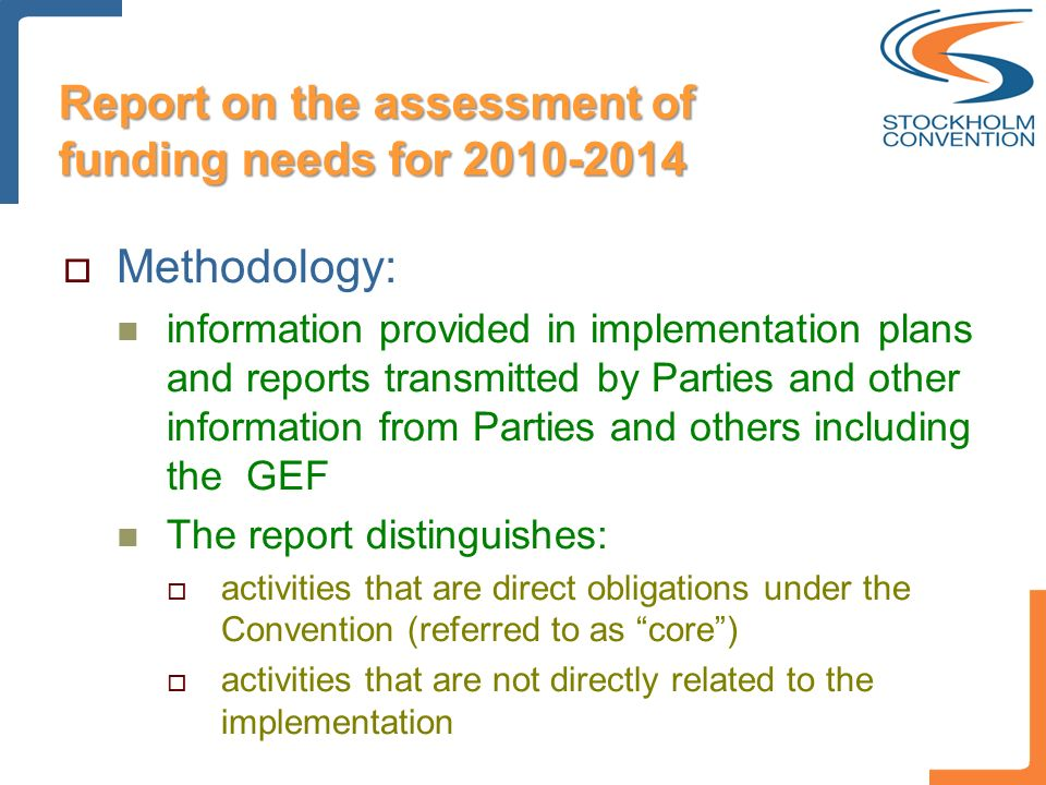 Report on the assessment of funding needs for 2010-2014 Methodology: information provided in implementation plans and reports transmitted by Parties a