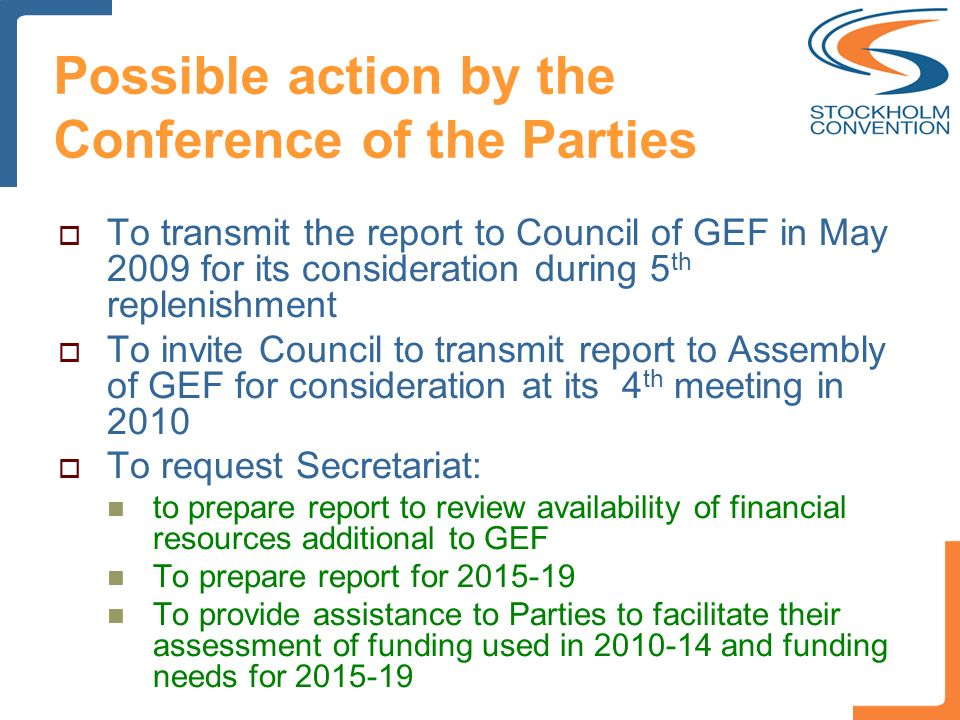 Possible action by the Conference of the Parties To transmit the report to Council of GEF in May 2009 for its consideration during 5 th replenishment