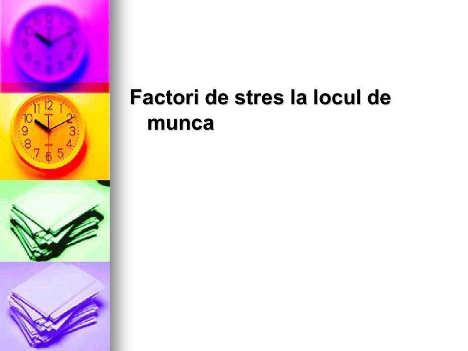 Factori de stres la locul de munca