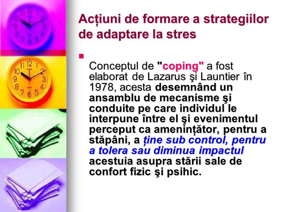 Acţiuni de formare a strategiilor de adaptare la stres Conceptul de