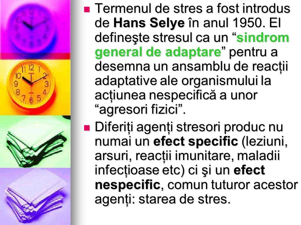 Termenul de stres a fost introdus de Hans Selye în anul 1950. El defineşte stresul ca un sindrom general de adaptare pentru a desemna un ansamblu de r