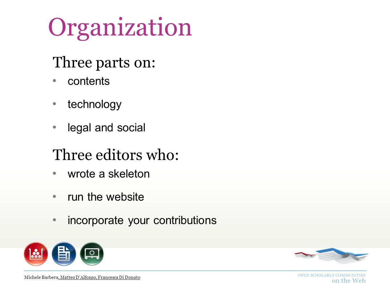 Michele Barbera, Matteo DAlfonso, Francesca Di Donato Organization Three parts on: Three editors who: wrote a skeleton run the website incorporate you