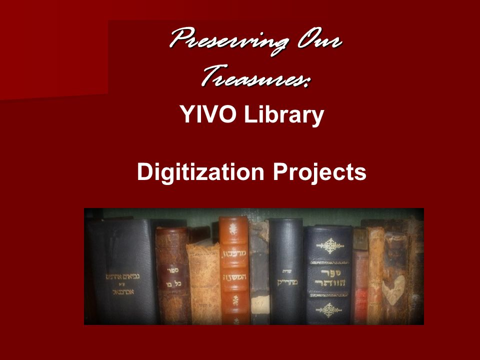 Future projects Strategy Our goal is to contribute to digitization of all publications in Yiddish language (books and periodicals) Our goal is to contribute to digitization of all publications in Yiddish language (books and periodicals) Extending and further development of YIVOLibraryBooks website and separate general YIVO Library website Extending and further development of YIVOLibraryBooks website and separate general YIVO Library website We are open to collaborative projects We are open to collaborative projects