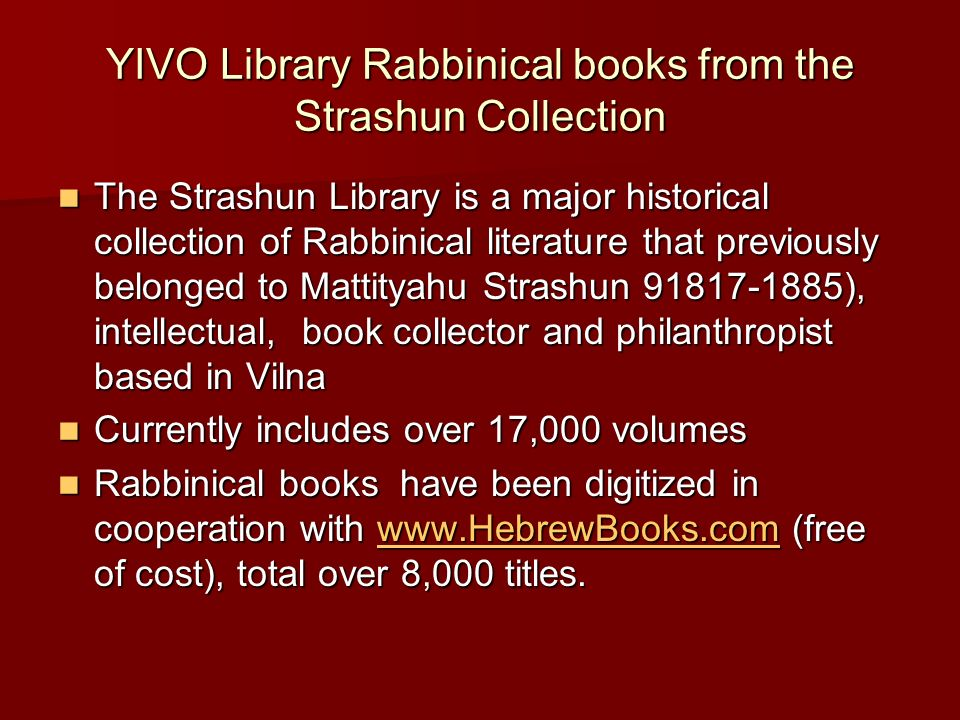YIVO Library Rabbinical books from the Strashun Collection The Strashun Library is a major historical collection of Rabbinical literature that previou