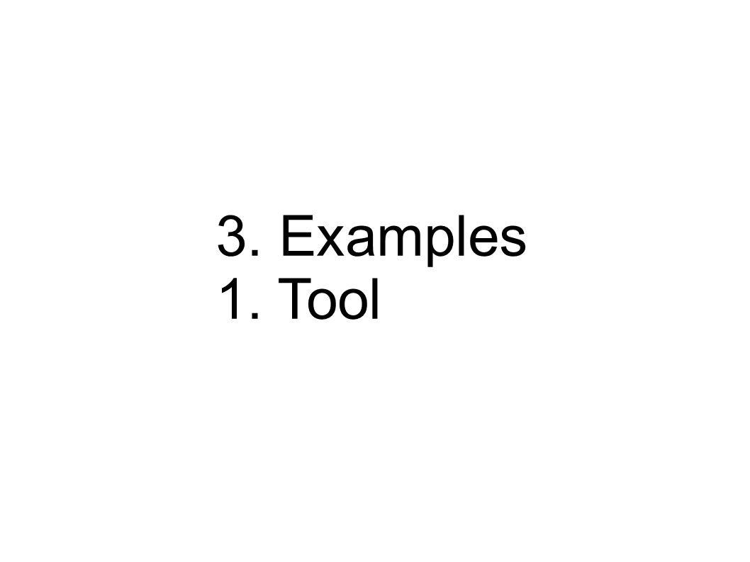3. Examples 1. Tool