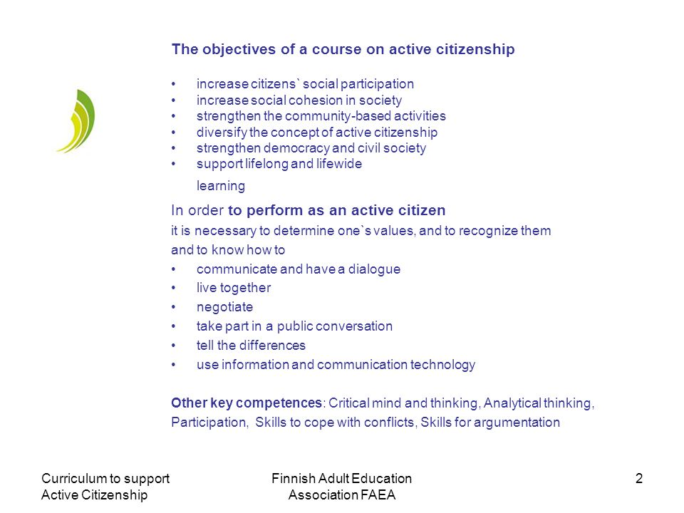 Curriculum to support Active Citizenship Finnish Adult Education Association FAEA 2 The objectives of a course on active citizenship increase citizens