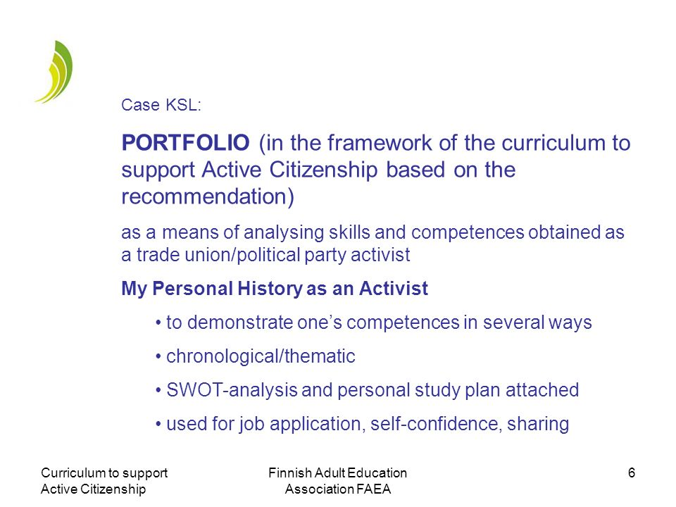 Curriculum to support Active Citizenship Finnish Adult Education Association FAEA 6 Case KSL: PORTFOLIO (in the framework of the curriculum to support