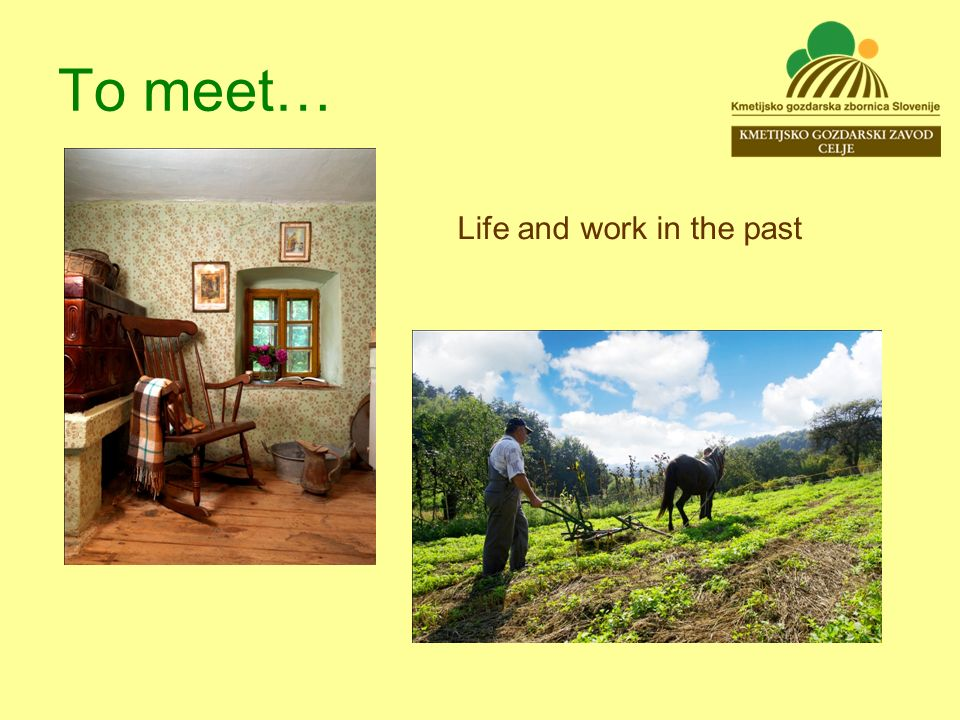 To meet… Life and work in the past
