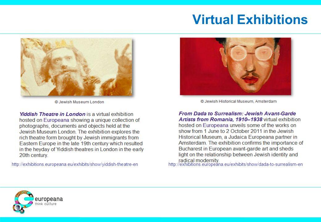 Virtual Exhibitions http://exhibitions.europeana.eu/exhibits/show/yiddish-theatre-enhttp://exhibitions.europeana.eu/exhibits/show/dada-to-surrealism-en