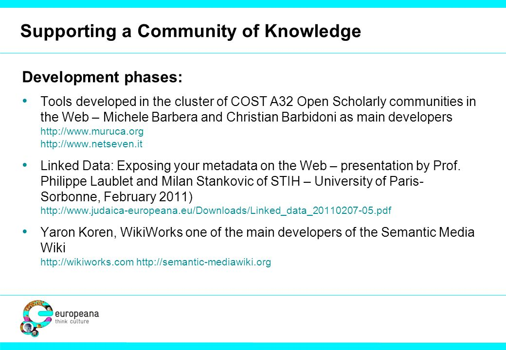 Supporting a Community of Knowledge Development phases: Tools developed in the cluster of COST A32 Open Scholarly communities in the Web – Michele Bar