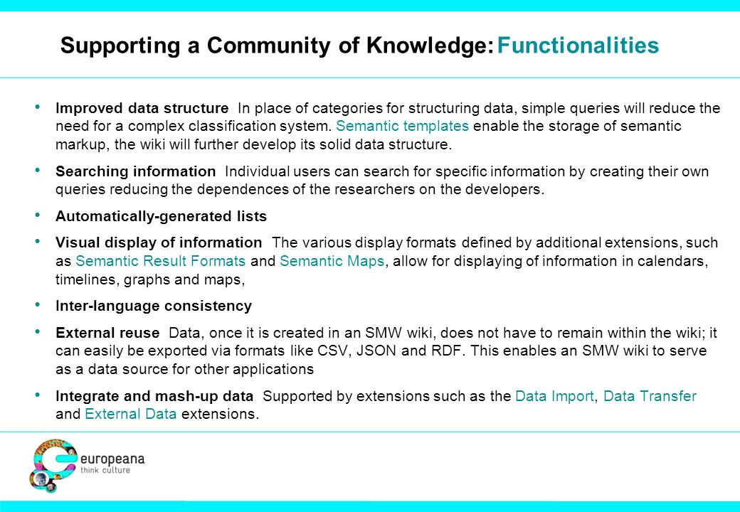 Supporting a Community of Knowledge:Functionalities Improved data structure In place of categories for structuring data, simple queries will reduce th