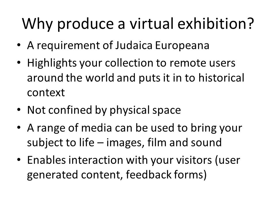 Why produce a virtual exhibition.