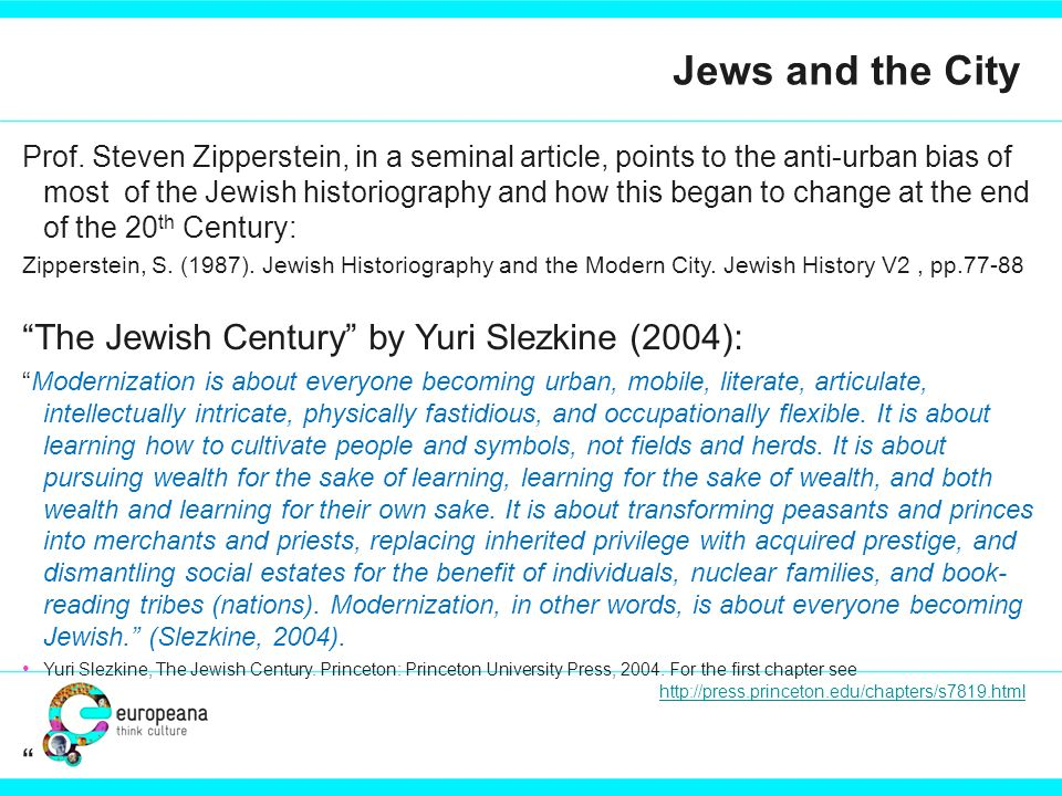 Jews and the City Prof. Steven Zipperstein, in a seminal article, points to the anti-urban bias of most of the Jewish historiography and how this bega