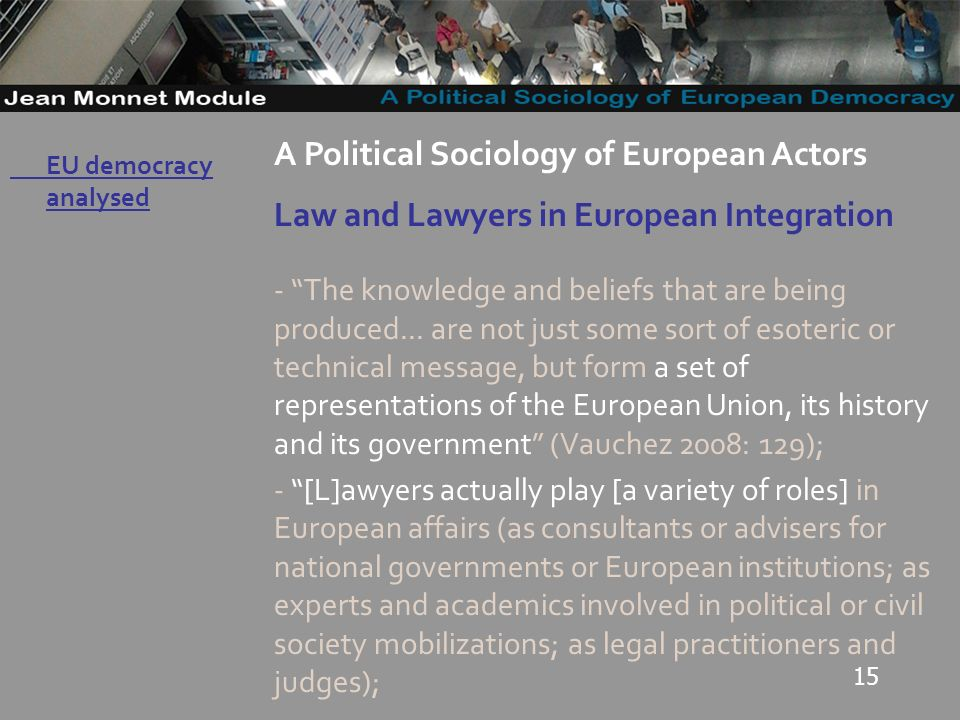15 Governo Locale A Political Sociology of European Actors Law and Lawyers in European Integration - The knowledge and beliefs that are being produced