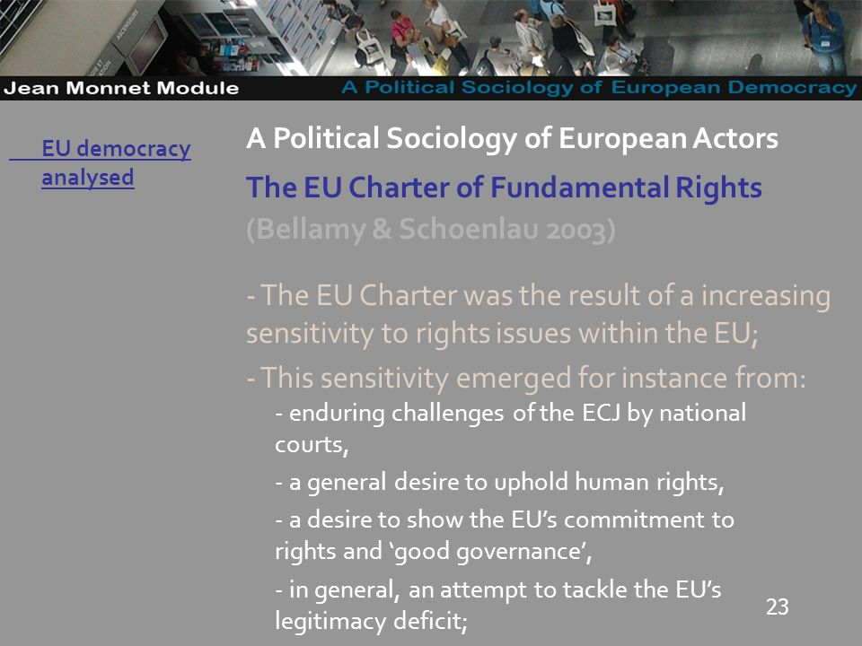 23 Governo Locale A Political Sociology of European Actors The EU Charter of Fundamental Rights (Bellamy & Schoenlau 2003) - The EU Charter was the re