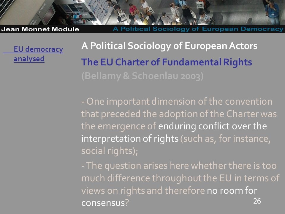 26 Governo Locale A Political Sociology of European Actors The EU Charter of Fundamental Rights (Bellamy & Schoenlau 2003) - One important dimension o