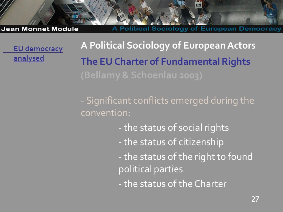 27 Governo Locale A Political Sociology of European Actors The EU Charter of Fundamental Rights (Bellamy & Schoenlau 2003) - Significant conflicts eme