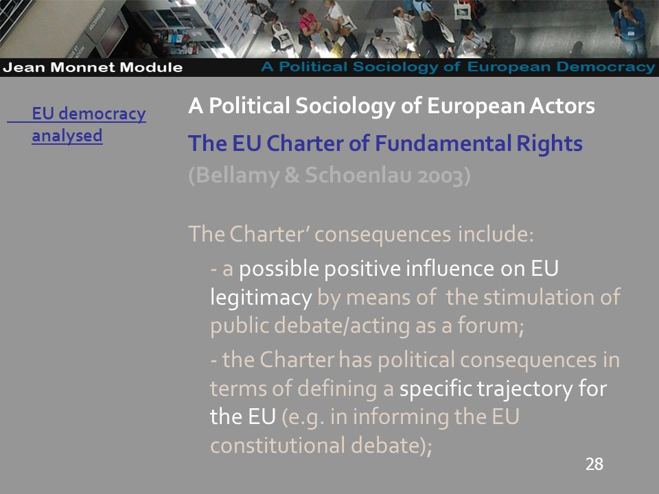 28 Governo Locale A Political Sociology of European Actors The EU Charter of Fundamental Rights (Bellamy & Schoenlau 2003) The Charter consequences in