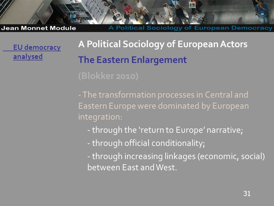 31 Governo Locale A Political Sociology of European Actors The Eastern Enlargement (Blokker 2010) - The transformation processes in Central and Easter