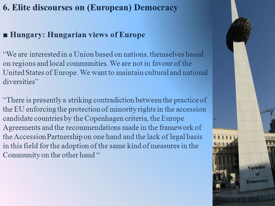 Hungary: Hungarian views of Europe We are interested in a Union based on nations, themselves based on regions and local communities.