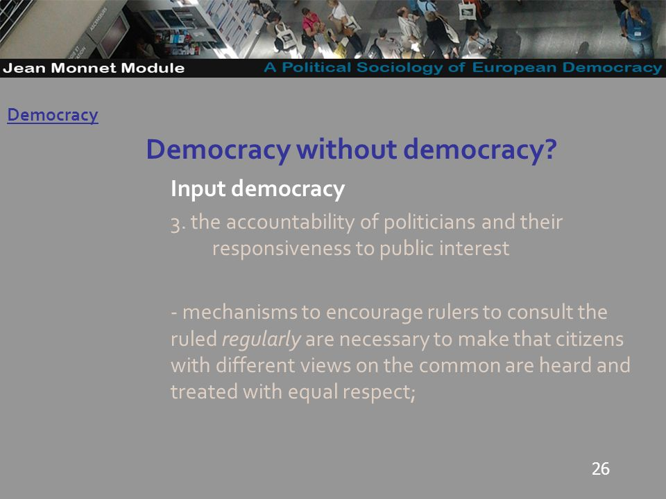 26 Democracy without democracy. Input democracy 3.