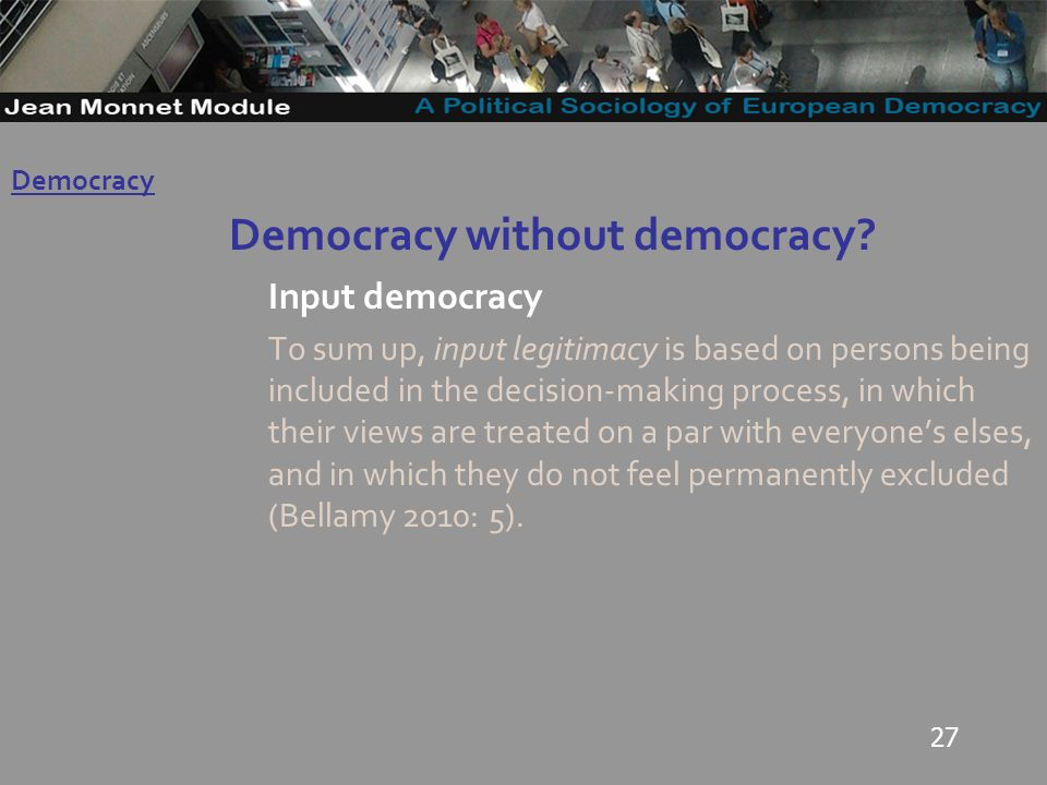 27 Democracy without democracy.