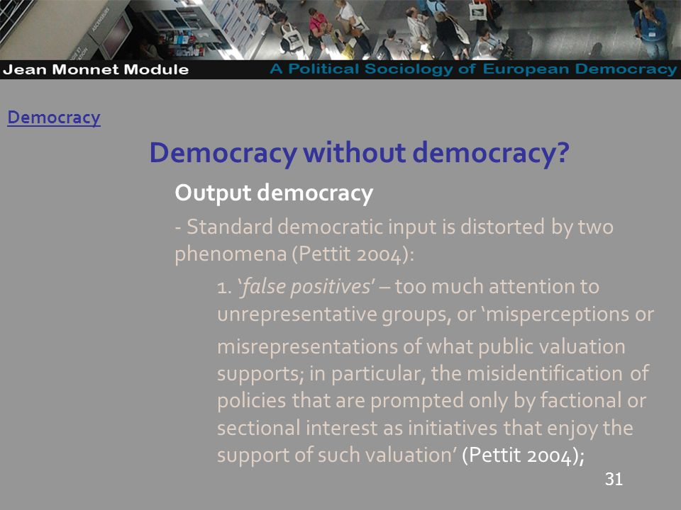 31 Democracy without democracy.