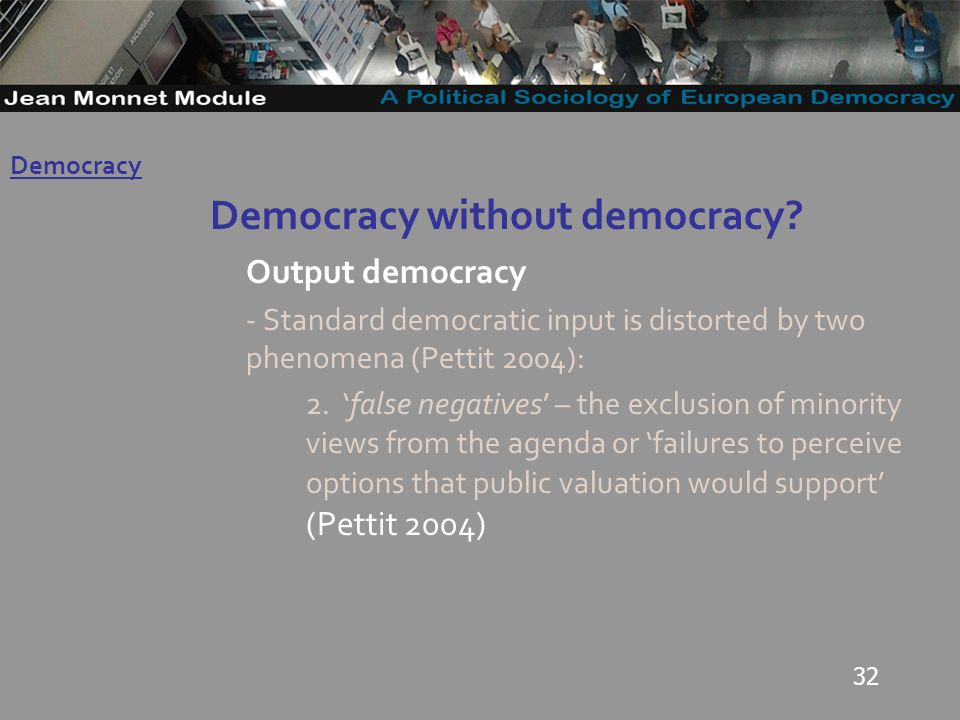 32 Democracy without democracy.