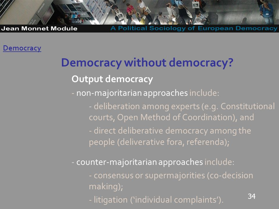 34 Democracy without democracy.