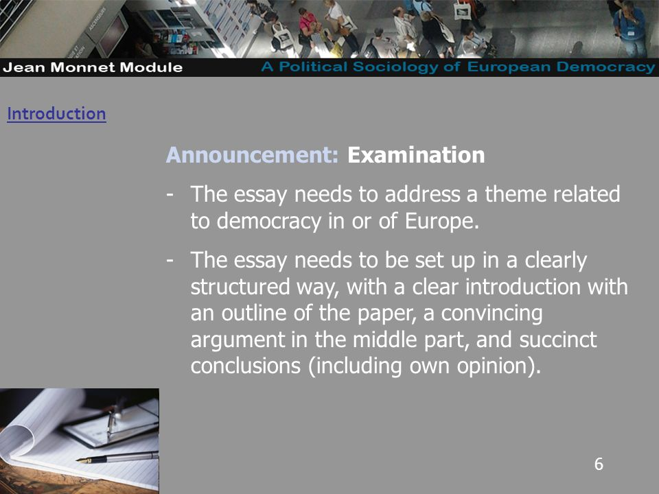 6 Introduction Governo Locale Announcement: Examination -The essay needs to address a theme related to democracy in or of Europe.
