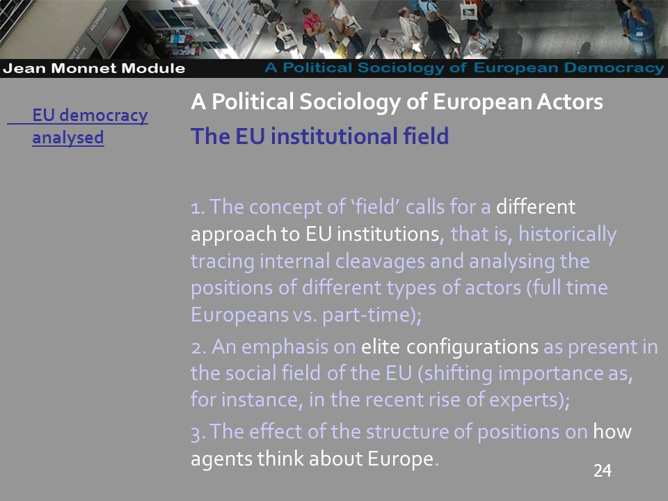 24 Governo Locale A Political Sociology of European Actors The EU institutional field 1.