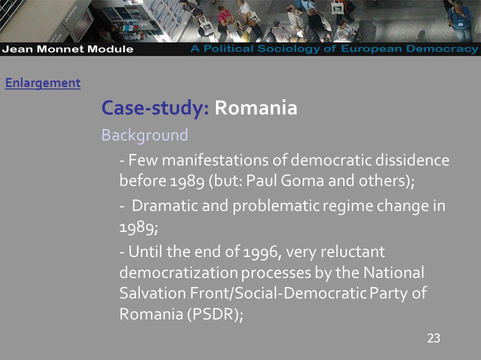 23 Case-study: Romania Background - Few manifestations of democratic dissidence before 1989 (but: Paul Goma and others); - Dramatic and problematic regime change in 1989; - Until the end of 1996, very reluctant democratization processes by the National Salvation Front/Social-Democratic Party of Romania (PSDR); Governo Locale Enlargement