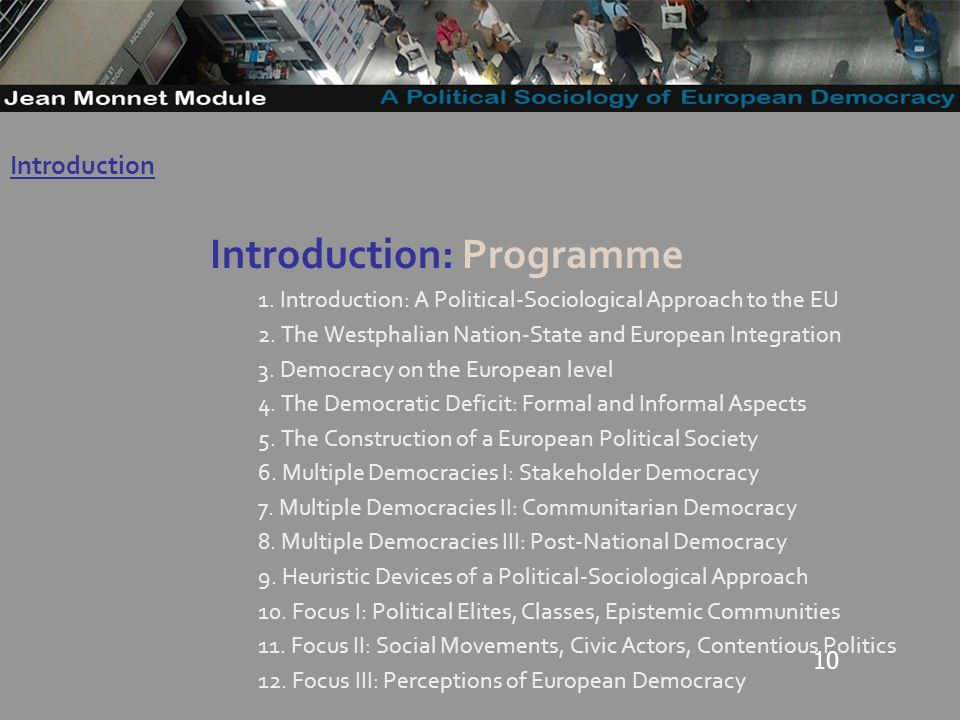 10 Introduction: Programme 1. Introduction: A Political-Sociological Approach to the EU 2.