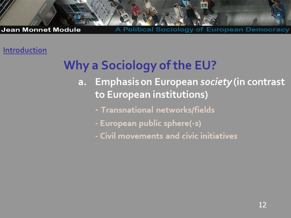 12 Why a Sociology of the EU.