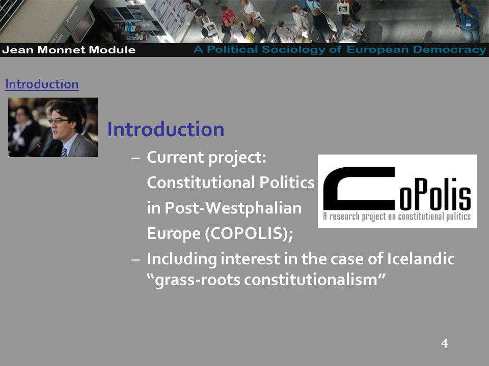4 Introduction –Current project: Constitutional Politics in Post-Westphalian Europe (COPOLIS); –Including interest in the case of Icelandic grass-roots constitutionalism Introduction Governo Locale