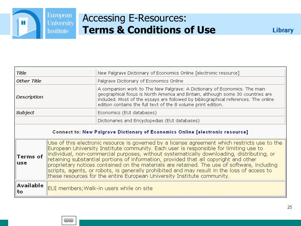 Library 25 Accessing E-Resources: Terms & Conditions of Use