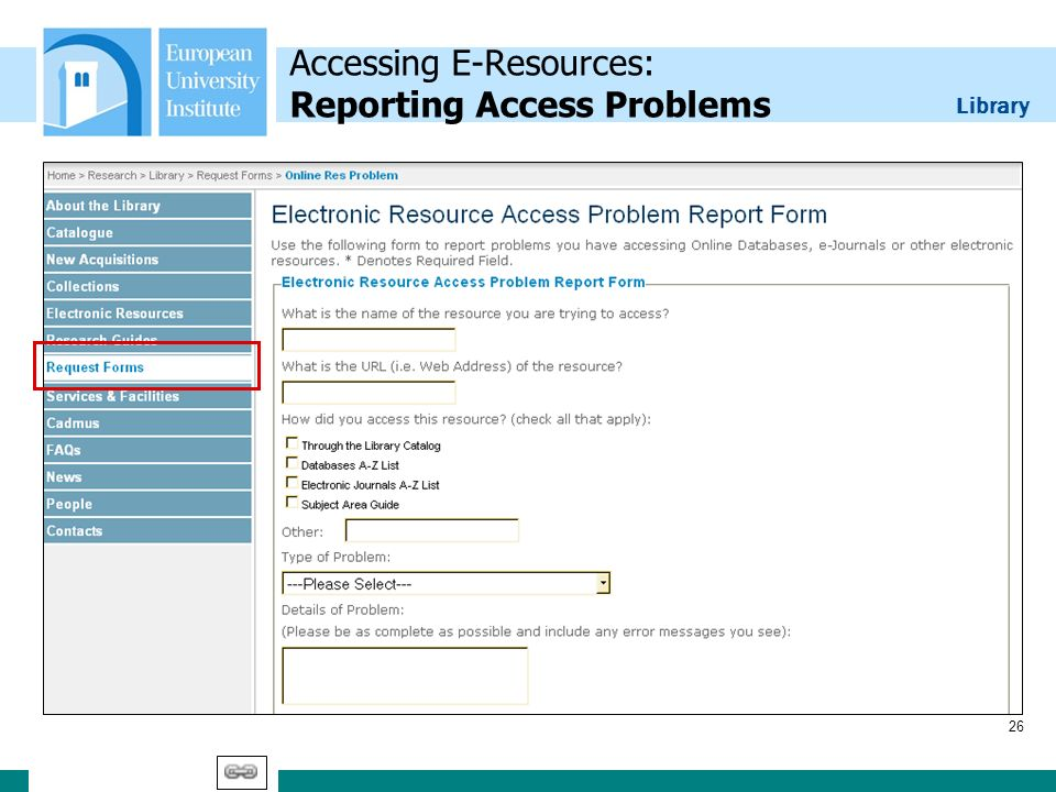 Library 26 Accessing E-Resources: Reporting Access Problems