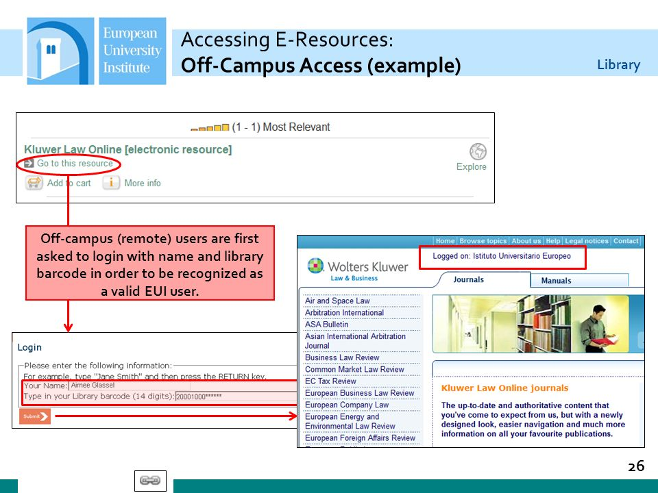 Library Accessing E-Resources: Off-Campus Access (example) 26 Off-campus (remote) users are first asked to login with name and library barcode in orde